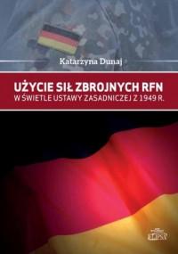 Użycie sił zbrojnych RFN w świetle - okładka książki