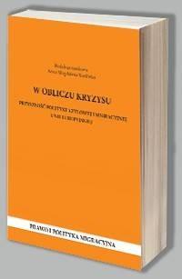 W obliczu kryzysu. Przyszłość polityki azylowej i migracyjnej Unii Europejskiej - okładka książki