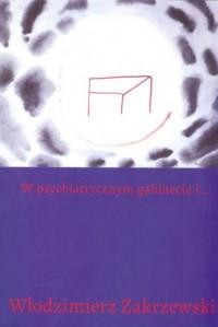 W psychiatrycznym gabinecie i... - okładka książki