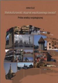 Wielokulturowość: stygmat współczesnego świata? próba analizy socjologicznej. Seria: Studia i monografie nr 548 - okładka książki