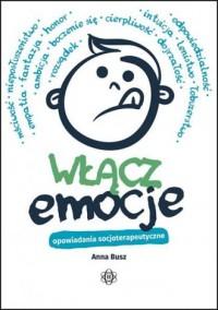 Włącz emocje. Opowiadania socjoterapeutyczne - okładka książki
