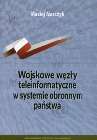 Wojskowe węzły teleinformatyczne - okładka książki