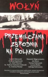 Wołyń Przemilczana zbrodnia na Polakach - okładka książki