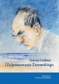 Zapoznawanie Żeromskiego - Tadeusz - okładka książki
