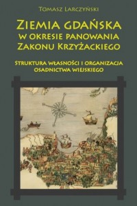 Ziemia gdańska w okresie panowania - okładka książki