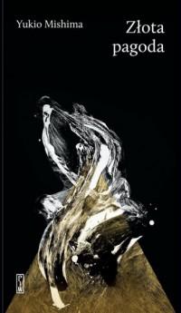 Złota pagoda - Yukio Mishima - okładka książki