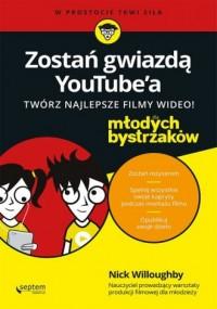 Zostań gwiazdą YouTube' a. Twórz - okładka książki