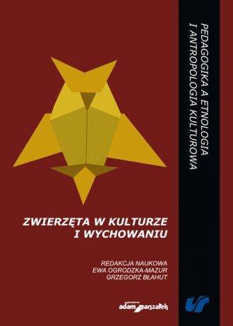 Zwierzęta w kulturze i wychowaniu - okładka książki