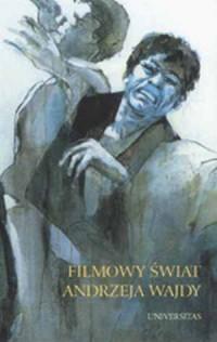 Filmowy świat Andrzeja Wajdy - - okładka książki