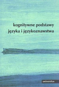 Kognitywne podstawy języka i językoznawstwa - okładka książki