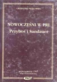 Nowocześni w PRL. Przyboś i Sandauer - okładka książki