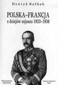 Polska-Francja z dziejów sojuszu 1933-1936 - okładka książki