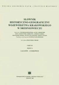 Słownik historyczno-geograficzny województwa krakowskiego w średniowieczu cz. 3. Zeszyt 4 (łaganów-łysz) - okładka książki