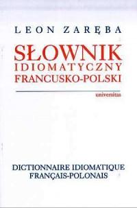 Słownik idiomatyczny francusko-polski. - okładka książki