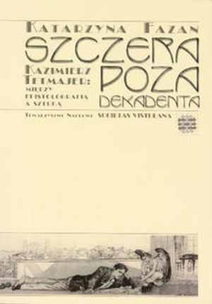 Szczera poza dekadenta. Kazimierz - okładka książki