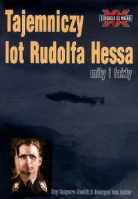 Tajemniczy lot Rudolfa Hessa. Mity i fakty - okładka książki