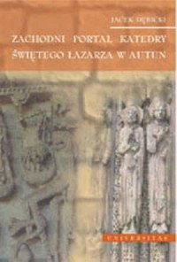 Zachodni portal katedry świętego Łazarza w Autun. Studium z historii sztuki i historii idei - okładka książki