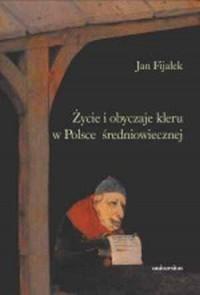 Życie i obyczaje kleru w Polsce średniowiecznej - okładka książki