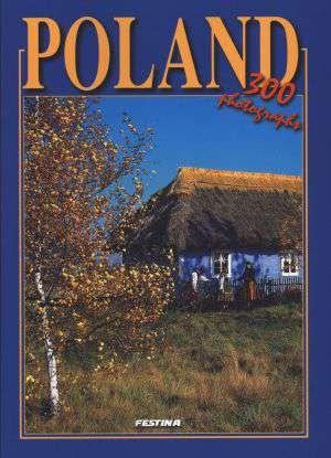Polska. 300 fotografii (wersja - okładka książki