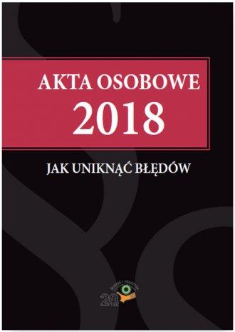 Akta osobowe 2018 - jak uniknąć - okładka książki