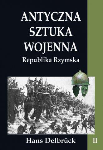 Antyczna sztuka wojenna. Republika - okładka książki