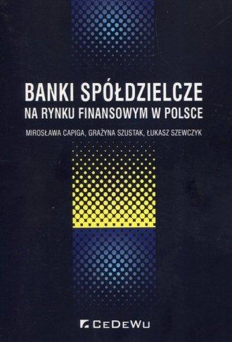 Banki spółdzielcze na rynku finansowym - okładka książki