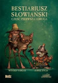 Bestiariusz słowiański. Część pierwsza i druga - okładka książki