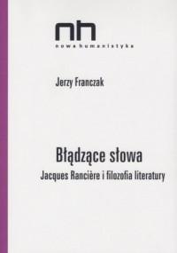 Błądzące słowa. Jacques Ranciere - okładka książki