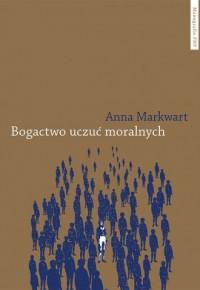 Bogactwo uczuć moralnych - Anna - okładka książki