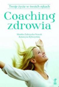 Coaching zdrowia. Twoje życie w - okładka książki