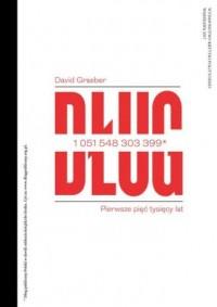 Dług. Pierwsze pięć tysięcy lat - okładka książki