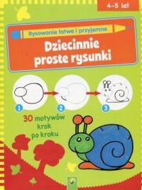 Dziecinnie proste rysunki. 30 motywów krok po kroku - okładka książki