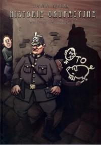 Historie okupacyjne. Antologia cz. 1 - okładka książki