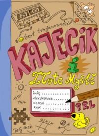 Kajecik i Złote Myśli - okładka książki