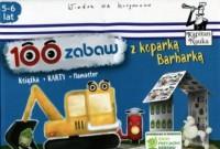 Kapitan Nauka 100 zabaw z koparką Barbarką 5-6 lat - okładka książki