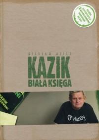 Kazik. Biała księga - Wiesław Weiss - okładka książki