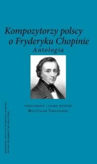 Kompozytorzy polscy o Fryderyku Chopinie - okładka książki