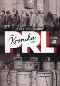 Kronika PRL 1944-1989. Tom 40. - okładka książki