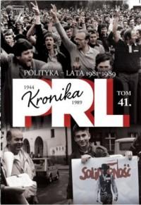 Kronika PRL 1944-1989. Tom 41. - okładka książki