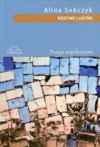 Krzywe lustra. Seria: Poezja współczesna - okładka książki