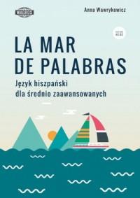 La mar de palabras. Język hiszpański dla średnio zaawansowanych - okładka książki
