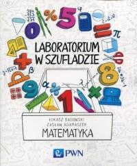 Laboratorium w szufladzie Matematyka - okładka książki