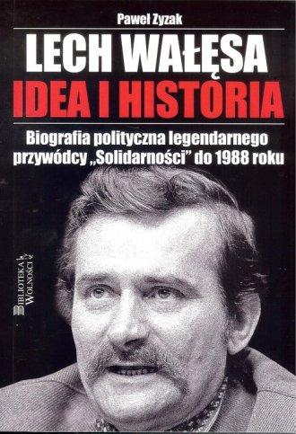 Lech Wałęsa. Idea i historia - okładka książki