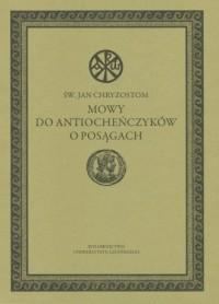 Mowy do Antiocheńczyków o posągach - okładka książki