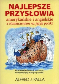 Najlepsze przysłowia amerykańskie i angielskie. z tłumaczeniem na język polski - okładka książki