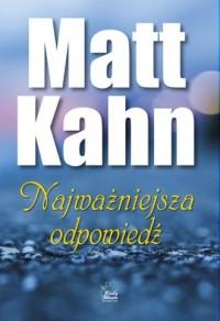 Najważniejsza odpowiedź - Kahn - okładka książki