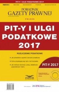 PIT-y i Ulgi Podatkowe 2017. Podatki - okładka książki