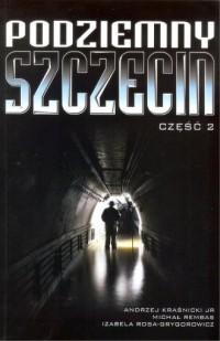 Podziemny Szczecin cz.2 - Wydawnictwo - okładka książki