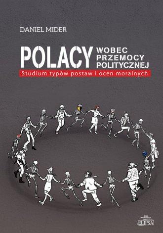 Polacy wobec przemocy politycznej. - okładka książki