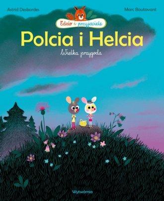 Polcia i Helcia. Wielka przygoda - okładka książki